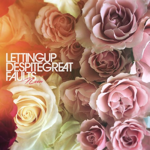 Letting Up Despite Great Faults - Neon