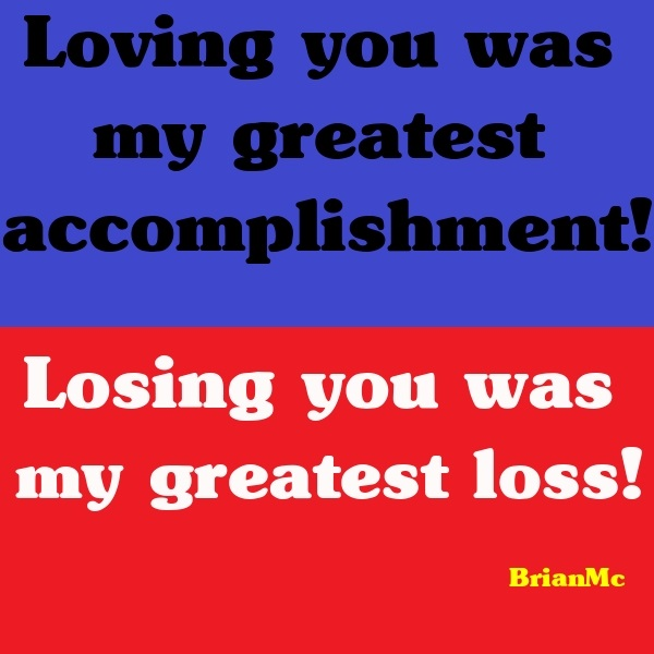 Loving you,losing you quote,BrianMc