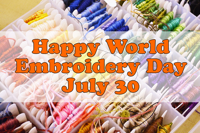 V�rldsbroderidagen - World Embroidery Day July 30