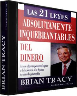 Las 21 leyes absolutamente inquebrantables del dinero - Brian Tracy