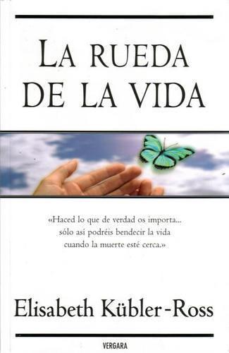 La Rueda de la Vida - Elisabeth Kübler-Ross