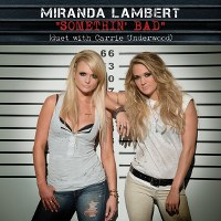 Miranda Lambert – Somethin' Bad (with Carrie Underwood)