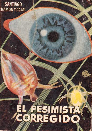 El pesimista corregido - Santiago Ramon Y Cajal