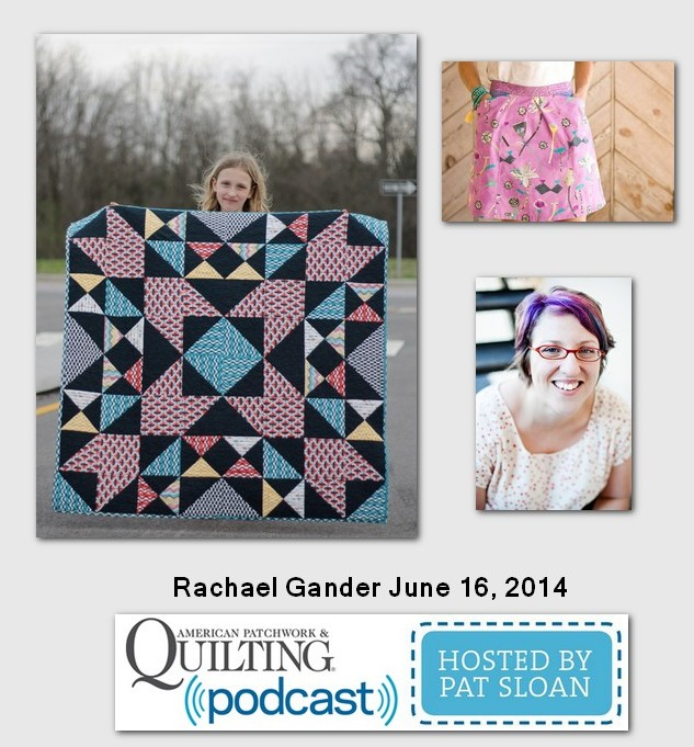 Pat Sloan American Patchwork and Quilting radio Rachael Gander guest
