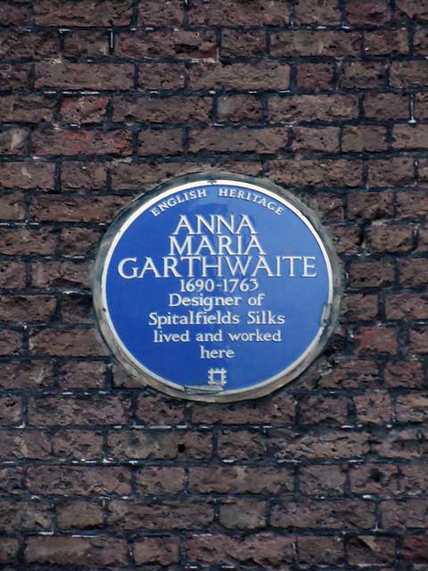 Anna Maria Garthwaite blue plaque - Anna Maria Garthwaite 1690-1763 designer of Spitalfields Silks lived and worked here