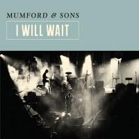 Mumford & Sons – I Will Wait