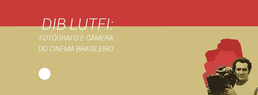 Dib Lutfi: Fotógrafo e Câmera do Cinema Brasileiro