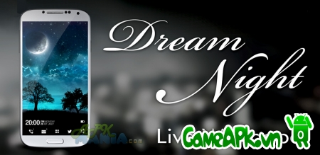 Dream Night Pro Live Wallpaper v1.2.6 Full cho Android