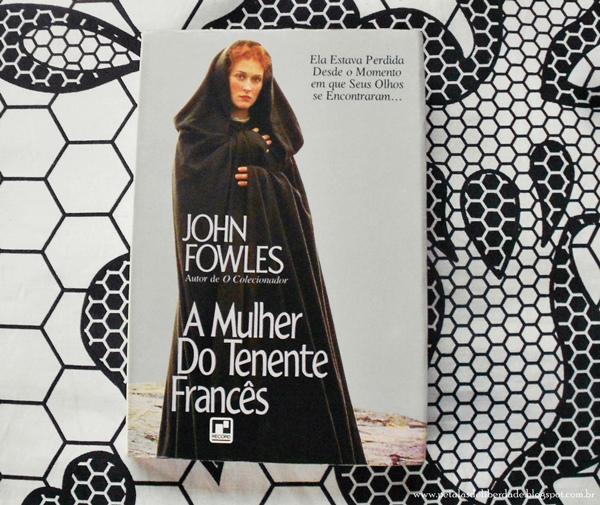 A Mulher do Tenente Francês, John Fowles, Record, livro, capa, sinopse, romance, era vitoriana