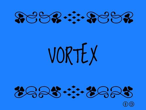 Buzzword Bingo: Vortex
