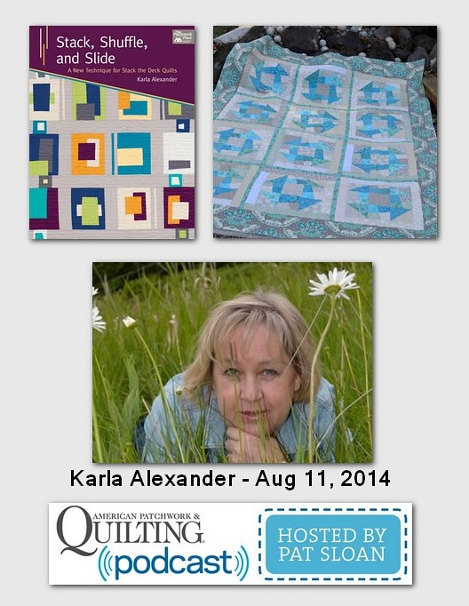 Pat Sloan American Patchwork and Quilting radio Karla Alexander aug 2014 guest