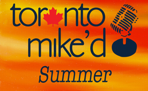 Toronto Mike'd Podcast Episode 86: Summer Songs