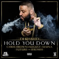DJ Khaled – Hold You Down (feat. Chris Brown, August Alsina, Future & Jeremih)