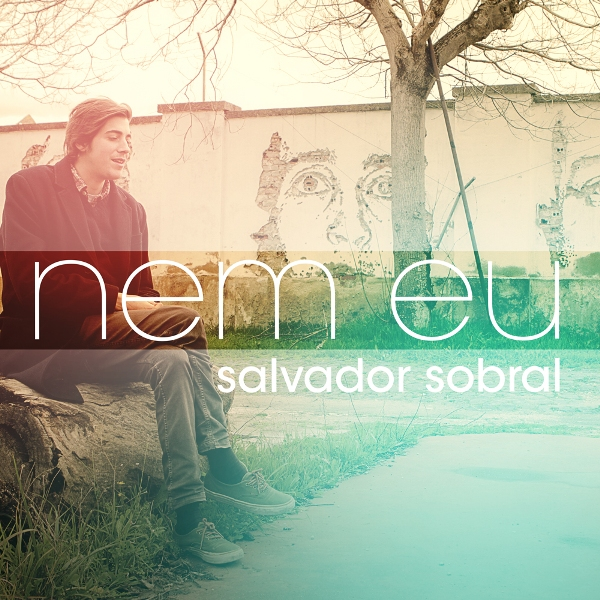 salvadorsobral_singlenemeu
