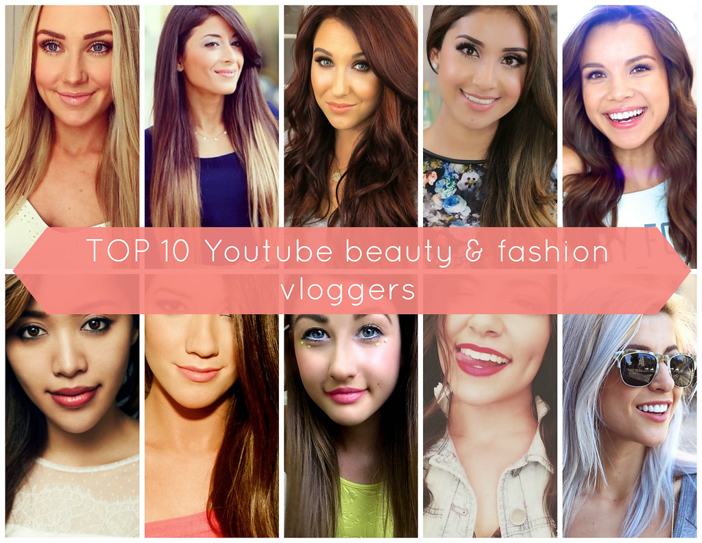 TOP 10 Youtube Beauty & Fashion Vloggers (my Favorites
