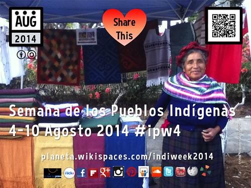 Semana de Pueblos Indigenas (Indigenous Peoples Week), Aug 4-10 #ipw4  @nuttisamisiida @timeunlimited @localtravels