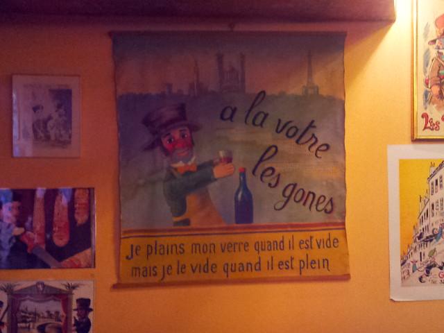 """<p>13. Les Gones = im parler lyonnais: Kinder. <br /> """"Ich beklage mich, wenn mein Glas leer ist<br /> aber ich leere, es wenn des voll ist.""""</p>"""