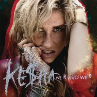 Ke$ha – We R Who We R