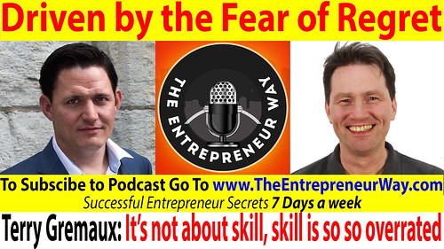 268: Driven by the Fear of Regret with Terry Gremaux Founder and Owner of the the Hashtag Hunter
