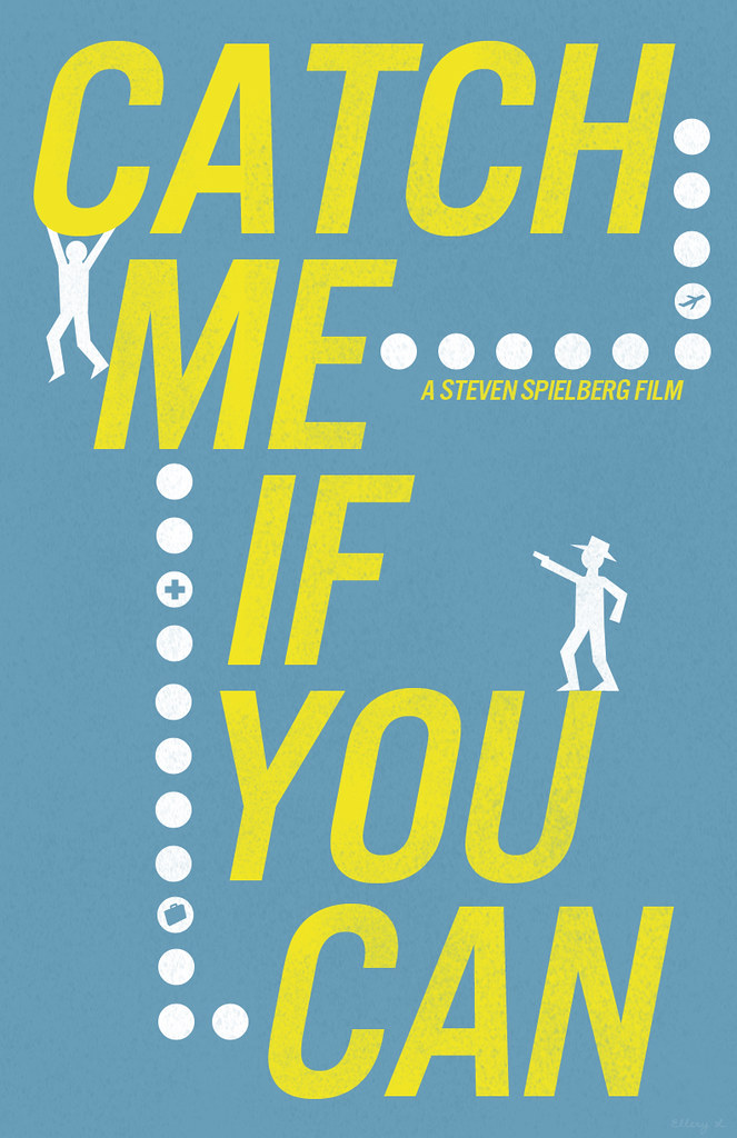 Catch Me If You Can Minimalist Poster Inspired By Steven Flickr