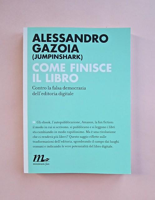 Come finisce il libro, di Alessandro Gazoia (Jumpinschark). minimum fax 2014. Progetto grafico di Riccardo Falcinelli. Copertina (part.), 1
