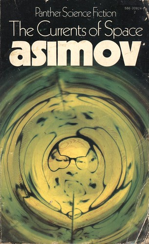 The Currents of Space by Isaac Asimov. Panther 1971. Cover artist Dennis Rolfe