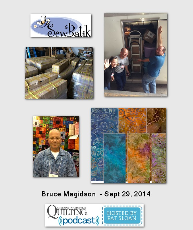 American Patchwork and Quilting Pocast Bruce Magidson Sept 2014