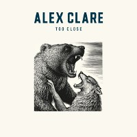 Alex Clare – Too Close