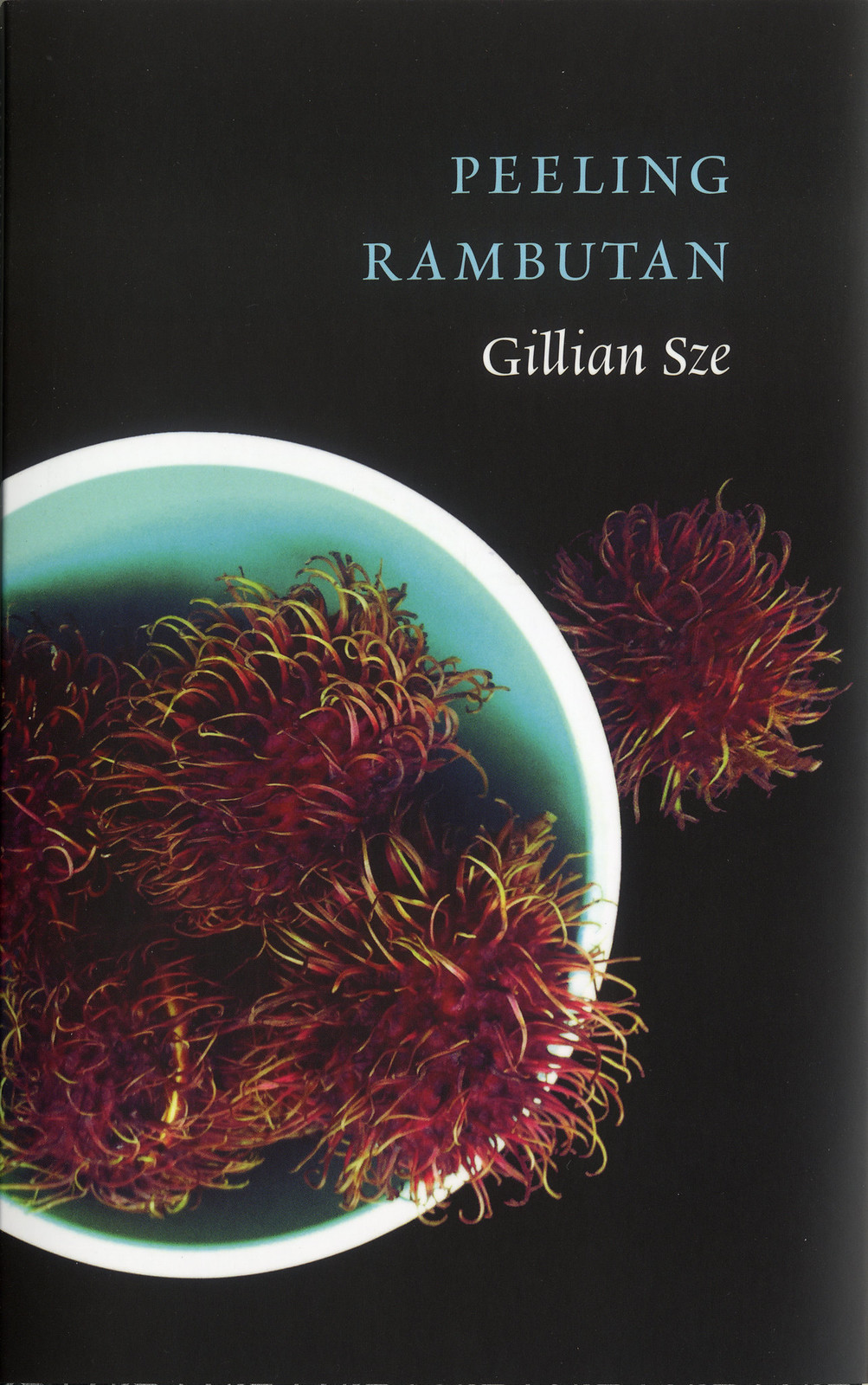 Gillian Sze | PEELING RAMBUTAN | Gaspereau Press, 2014