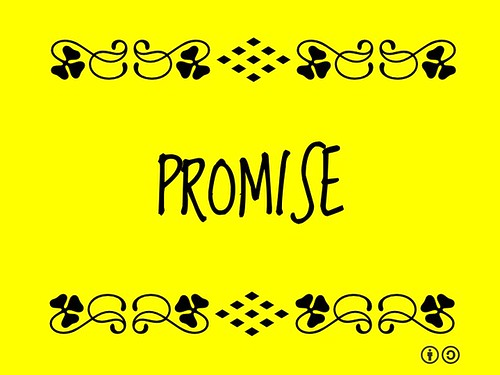 Buzzword Bingo: Promise = Commitment to do or not do something