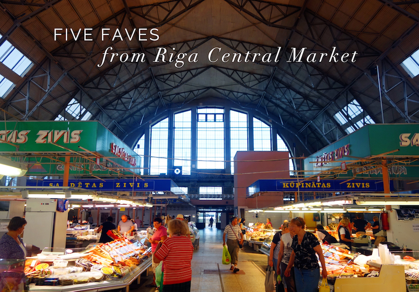 Five faves from Riga Central Market