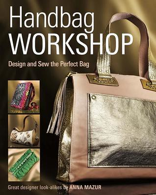 handbag workshop anna m mazur craft book