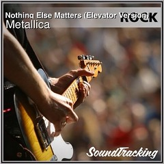 "Now playing  ♫ ""Nothing Else Matters (Elevator Version)"" by Metallica 