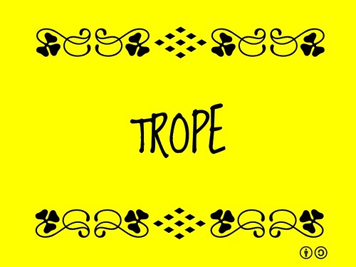 Buzzword Bingo: Trope = Overused plot device