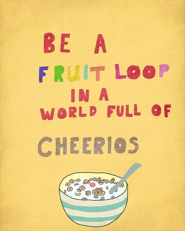 be-a-fruit-loop-quote