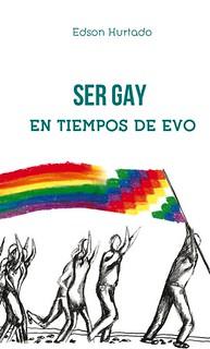 """Portada del libro """"Ser gay en tiempos de Evo"""""""