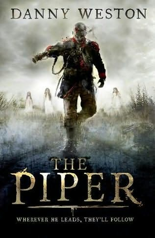 Danny Weston, The Piper