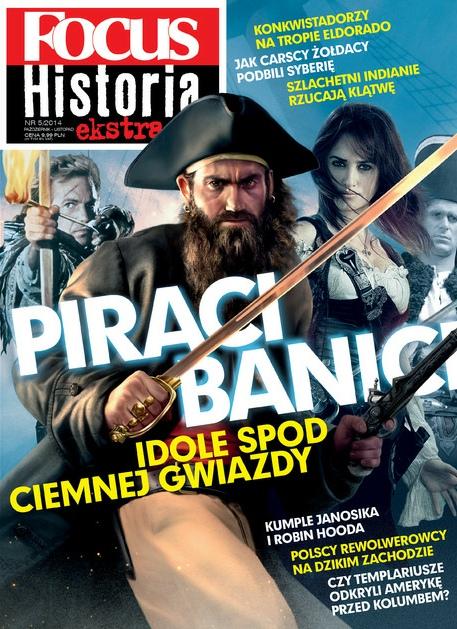 Focus Historia Ekstra 2014-5 Piraci, banici, idole spod ciemnej gwiazdy