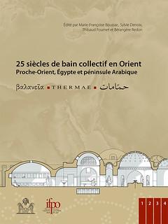25 siècles de bains collectifs en Orient. Proche-Orient, Égypte et péninsule Arabique