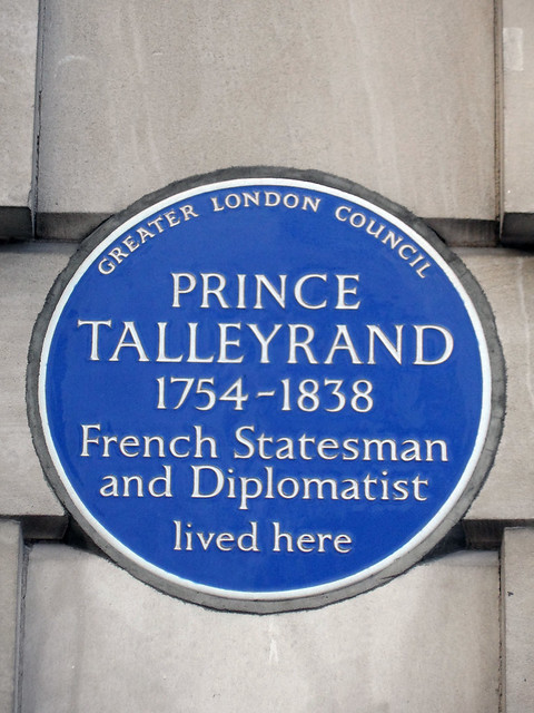 Charles Maurice de Talleyrand-Périgord blue plaque - Prince Talleyrand 1754-1838 French statesman and diplomatist lived here