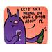 Let's Get Drunk on Wine Magnet by KillTaupe