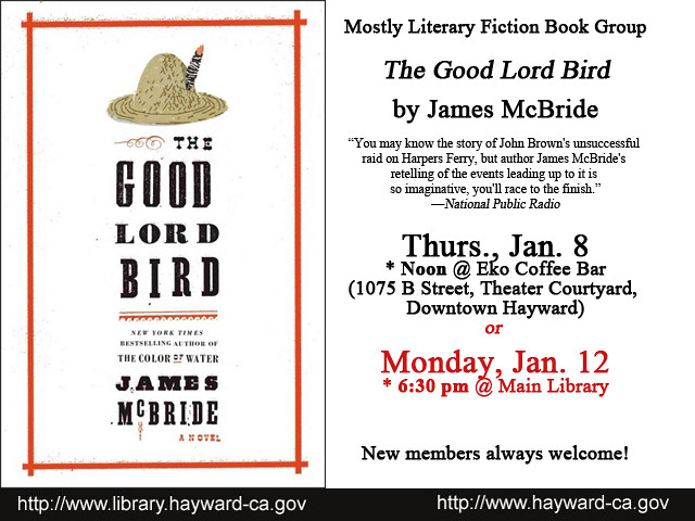 Mostly Literary Fiction Book Group discusses The Good Lord Bird by James McBride at the Hayward Public Library, January 8 & 12, 2015