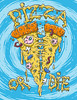 Eat Pizza Or Die!