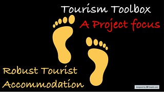 Tourism Toolbox has a project focus and initailly hopes to help address the need for Robust Tourist Accommodation.