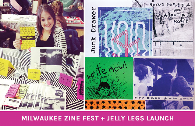 Milwaukee Zine Fest 2014 + Jelly Legs Zine Launch