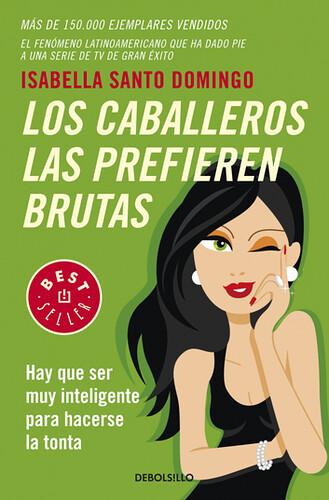 Los Caballeros Las Prefieren Brutas - Isabella Santo Domingo