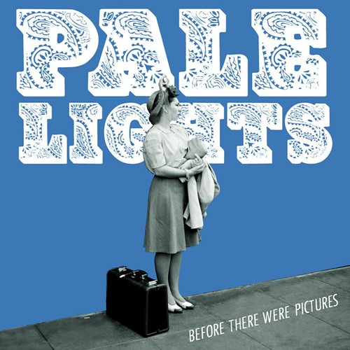 Pale Lights - Before There Were Pictures