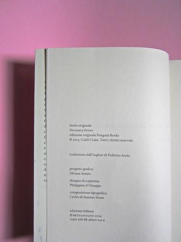 Errori necessari, di caleb Crain. 66thand2nd edizioni 2014. Progetto grafico: : Silvana Amato. Ill. alla cop.: P. d'Oltreppe. Colophon / verso della pagina dell'occhiello (part), 1