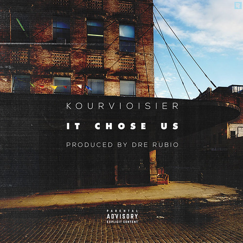 Kourvioisier (@KTR1027) -- It Chose Us (Produced By Dre Rubio)