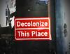 Decolonize This Place